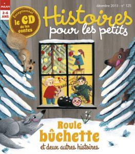 Roule bûchette et deux autres histoires dans ton magazine Histoires pour les petits