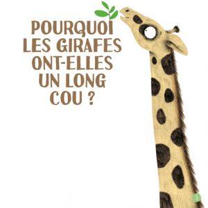 Pourquoi les girafes ont elles un long cou ?
