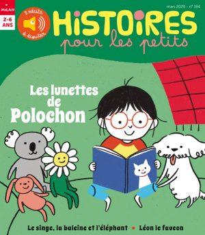histoires pour les petits magazine : Les lunettes de Polochon - mars 2020