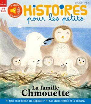 La famille Chmouette - Histoires pour les petits magazine