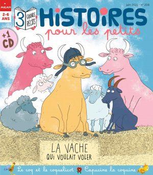 Histoires pour les petits magazine - La vache qui voulait voler