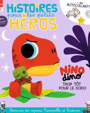 NINO DINO TROP TÔT POUR LE DODO - Histoires pour les petits héros magazine