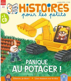Histoires pour les petits magazine : Panique au potager !-Octobre